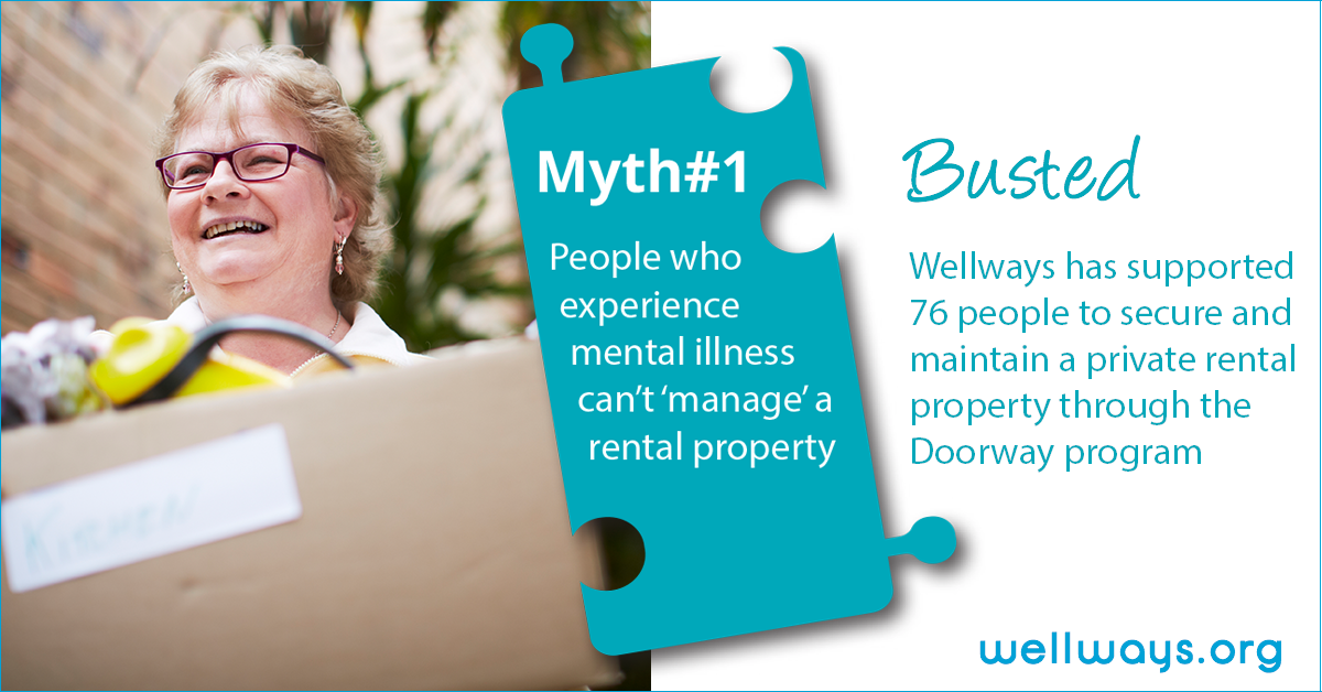 Woman smiling carrying a box with text: 'Myth number one: people who experience mental illness can't manage a rental property. Busted: Wellways has supported 76 people to secured and maintain a private rental property through the Doorway program'